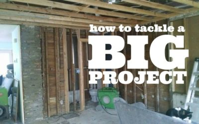 How To Tackle a Big Home Improvement Project